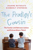 The Prodigy's Cousin: The Family Link Between Autism and Extraordinary Talent