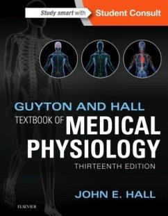 Guyton and Hall Textbook of Medical Physiology - Hall, John E., Ph.D.