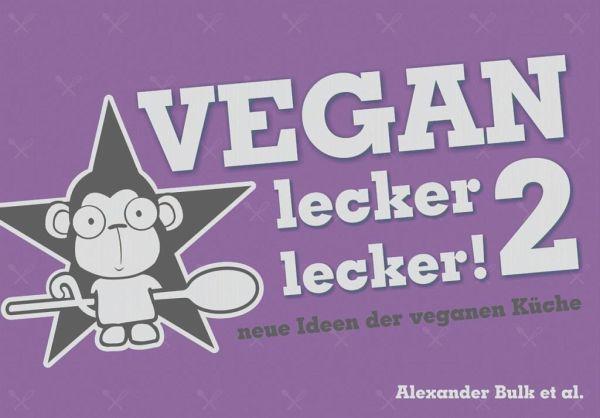 Vegan lecker lecker 2 - Bulk, Alexander; Pierschel, Marc