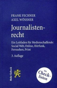 Journalistenrecht - Fechner, Frank; Wössner, Axel