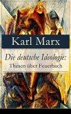 Die deutsche Ideologie: Thesen über Feuerbach (eBook, ePUB)