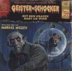 Mit dem Grauen hart am Wind / Geister-Schocker Bd.54 (Audio-CD)