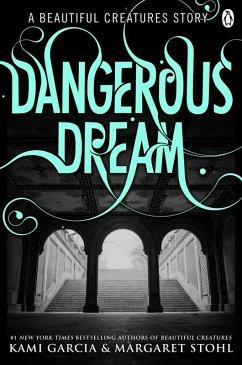 Beautiful Creatures: Dangerous Dream