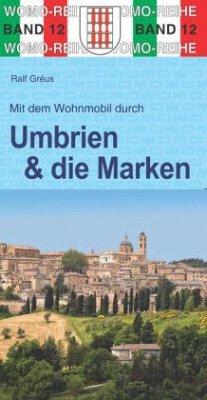 Mit dem Wohnmobil durch Umbrien & die Marken - Gréus, Ralf