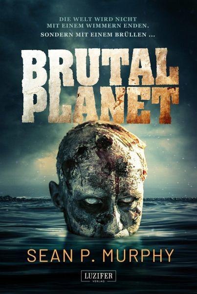 Brutal Planet (eBook, ePUB) - Murphy, Sean P.