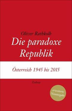 Die paradoxe Republik (eBook, ePUB) - Rathkolb, Oliver