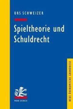 Spieltheorie und Schuldrecht - Schweizer, Urs