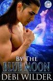 By the Blue Moon (Blue Moon Magic, #1) (eBook, ePUB)
