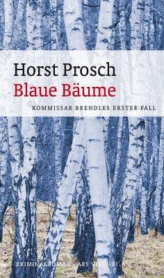 Blaue Bäume (eBook) (eBook, ePUB) - Prosch, Horst