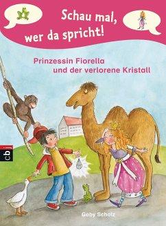 Prinzessin Fiorella und der verlorene Kristall / Schau mal, wer da spricht. Prinzessin Fiorella Bd.4 (eBook, ePUB) - Scholz, Gaby