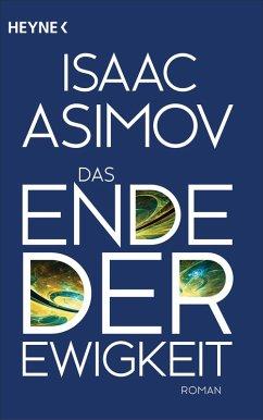 Das Ende der Ewigkeit / Foundation-Zyklus Bd.14 (eBook, ePUB) - Asimov, Isaac