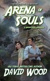 Arena of Souls- A Brock Stone Adventure (Brock Stone Adventures, #1) (eBook, ePUB)