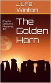 THE GOLDEN HORN (Psychic Detective Mysteries #2) (eBook, ePUB)