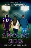 Opposing Sides (University Park Series, #1) (eBook, ePUB)