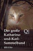 Der große Katharina-und-Karl-Sammelband