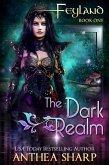The Dark Realm (Feyland, #1) (eBook, ePUB)