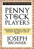 Penny Stock Players: Penetrating the minds of underground penny stock traders as they strive to beat the pink sheet and over the counter market (eBook, ePUB)