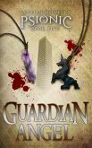 Guardian Angel (Psionic Pentalogy, #5) (eBook, ePUB)