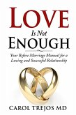 Love is Not Enough - Your Before Marriage Manual for a Loving and Successful Relationship (eBook, ePUB)