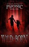 Wild-born (Psionic Pentalogy, #1) (eBook, ePUB)