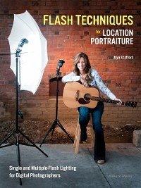 Flash Techniques for Location Portraiture (eBook, PDF) - Stafford, Alyn