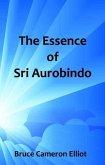 The Essence of Sri Aurobindo (eBook, ePUB)