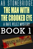 The Man with the Crooked Eye -- A Rafe Velez Mystery (Rafe Velez Mysteries, #1) (eBook, ePUB)