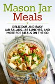 Mason Jar Meals: Delicious and Easy Jar Salads, Jar Lunches, and More for Meals on the Go (eBook, ePUB)