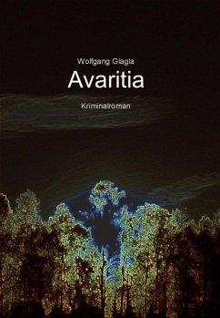 Avaritia / Richard Tackert Bd.1 (eBook, ePUB) - Glagla, Wolfgang