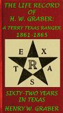 8th Texas Cavalry In The Civil War: Life Record Of H. W. Graber, A Terry Texas Ranger 1861-65; Sixty-Two Years In Texas (Civil War Texas & Cavalry, #5) (eBook, ePUB)