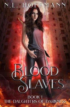 Blood Slaves (The Daughters of Darkness, #1) (eBook, ePUB) - Hoffmann, N. L.