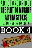 The Plot to Murder Althea Stokes -- Rafe Velez Mystery 4 (Rafe Velez Mysteries, #4) (eBook, ePUB)
