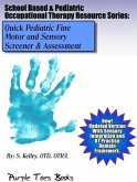 Quick Pediatric Fine Motor and Sensory Screener and Assessment - Special Edition (School Based & Pediatric Occupational Therapy Resource Series) (eBook, ePUB)