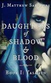 Daughters of Shadow and Blood - Book I: Yasamin (eBook, ePUB)