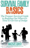 The Prepper Survival Guide to Bugging Out When You Absolutely Positively Can't Stay There Any Longer (Survival Family Basics - Preppers Survival Handbook Series) (eBook, ePUB)