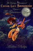 The Governor's Ball (The Daring Adventures of Captain Lucy Smokeheart, #6) (eBook, ePUB)