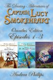 Lucy Smokeheart Omnibus Edition: Episodes 1-3 (The Daring Adventures of Captain Lucy Smokeheart) (eBook, ePUB)