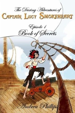 Book of Secrets (The Daring Adventures of Captain Lucy Smokeheart, #1) (eBook, ePUB) - Phillips, Andrea