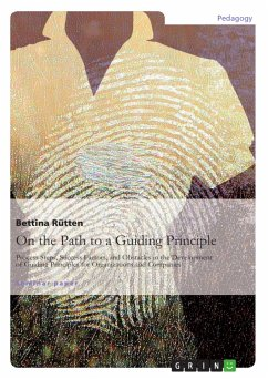 On the Path to a Guiding Principle: Process Steps, Success Factors, and Obstacles in the Development of Guiding Principles for Organizations and Companies