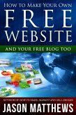 How to Make Your Own Free Website: And Your Free Blog Too (eBook, ePUB)