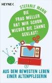 Die Frau Müller hat mir schon wieder die Zähne geklaut! (eBook, ePUB)