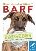 BARF Bereit, alles roh zu füttern!? (eBook, ePUB)
