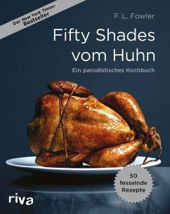Fifty Shades vom Huhn (eBook, ePUB) - Fowler, F. L.