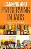 Canning and Preserving In Jars (The Ultimate Guide for Beginners) (eBook, ePUB)