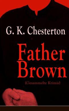 Father Brown (Gesammelte Krimis) (eBook, ePUB) - Chesterton, G. K.