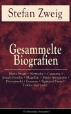 Gesammelte Biografien: Maria Stuart + Nietzsche + Casanova + Joseph Fouché + Magellan + Marie Antoinette + Dostojewski + Erasmus + Sigmund Freud + Tolstoi und mehr (eBook, ePUB)