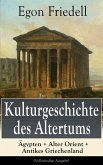 Kulturgeschichte des Altertums: Ägypten + Alter Orient + Antikes Griechenland (eBook, ePUB)