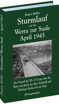 Sturmlauf von der Werra zur Saale April 1945 - Moeller, Jürgen