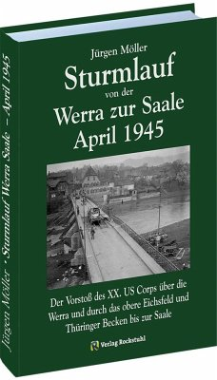 Sturmlauf von der Werra zur Saale April 1945