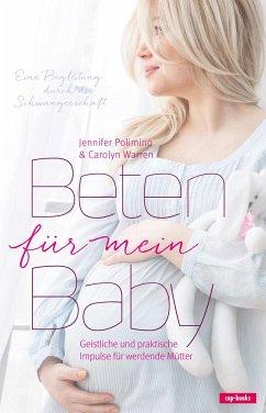 Beten für mein Baby - Polimino, Jennifer; Warren, Carolyn